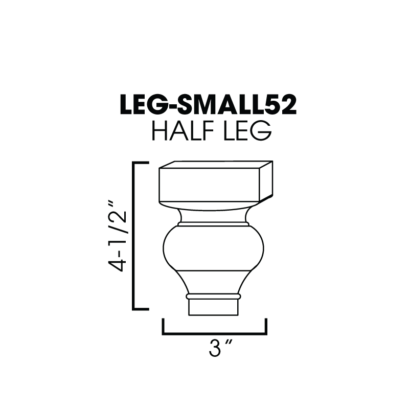 "KC-LEG-SMALL52 * Half leg 3""Wx1-1/5""Dx4-1/2""H"